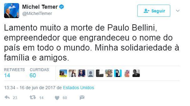 Presidente Michel Temer lamenta morte de Paulo Bellini nas redes sociais Divulgação / Reprodução/Reprodução
