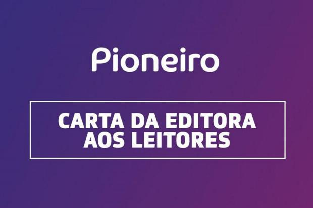 Carta da editora: Pioneiro não será entregue nesta terça-feira Pioneiro/
